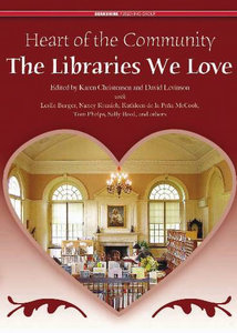 Heart of the Community: The Libraries We Love free download