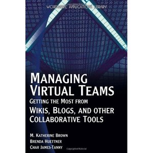 Managing Virtual Teams: Getting the Most from Wikis, Blogs, and Other Collaborative Tools free download