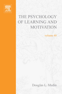 Psychology of Learning and Motivation, Volume 40: Advances in Research and Theory free download