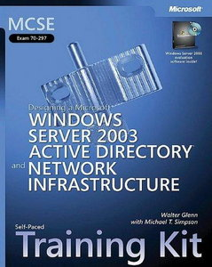 Designing a MS Windows Server 2003 Active Directory and Network Infrastructure free download
