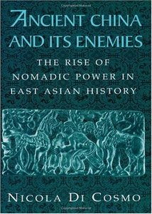 Ancient China and its Enemies: The Rise of Nomadic Power in East Asian History free download