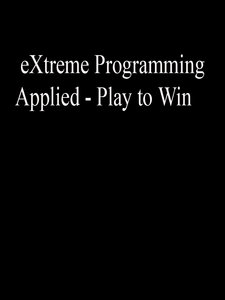 eXtreme Programming Applied - Play to Win free download