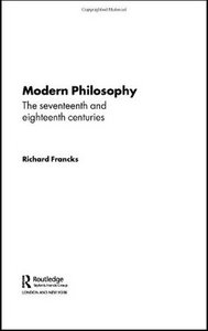 Modern Philosophy: The Seventeenth And Eighteenth Centuries free download