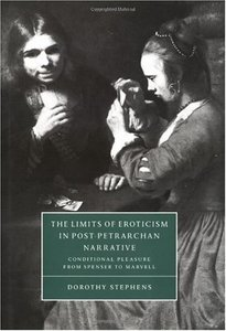 The Limits of Eroticism in Post-Petrarchan Narrative: Conditional Pleasure from Spenser to Marvell free download