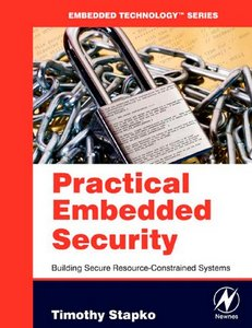 Practical Embedded Security: Building Secure Resource-Constrained Systems free download