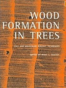 Wood Formation in Trees: Cell and Molecular Biology Techniques free download
