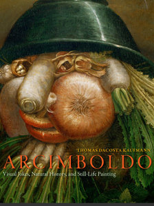 Arcimboldo: Visual Jokes, Natural History, and Still-Life Painting free download