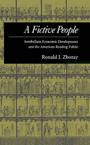 Ronald J. Zboray - A Fictive People: Antebellum Economic Development and the American Reading Public free download