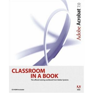 Adobe Acrobat 7.0 Classroom in a Book free download