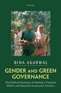Gender and Green Governance: The Political Economy of Women's Presence Within and Beyond Community Forestry free download