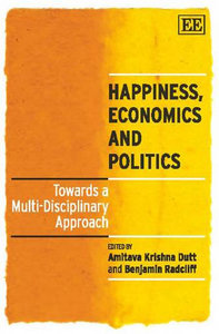 Happiness, Economics and Politics: Towards a Multi-Disciplinary Approach free download