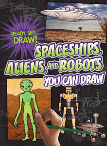 Spaceships, Aliens, and Robots You Can Draw (Ready, Set, Draw!) free download