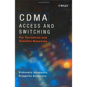 CDMA: Access and Switching: For Terrestrial and Satellite Networks free download