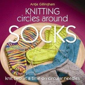 Knitting Circles Around Socks: Knit Two at a Time on Circular Needles free download