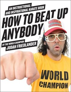 How to Beat Up Anybody: An Instructional and Inspirational Karate Book by the World Champion free download