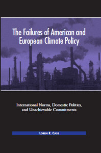 Loren R. Cass - The Failures of American And European Climate Policy free download