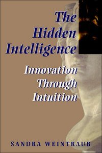 The Hidden Intelligence: Innovation Through Intuition free download