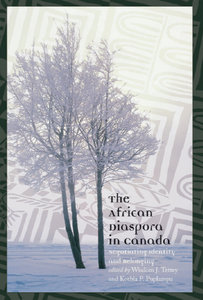 Wisdom J. Tettey, Korbla P. Puplampu - The African Diaspora in Canada: Negotiating Identity Belonging free download
