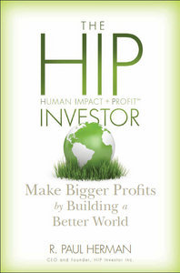 The HIP Investor: Make Bigger Profits by Building a Better World free download