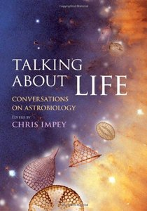 Talking about Life: Conversations on Astrobiology free download