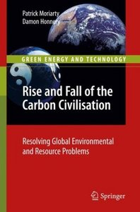 Rise and Fall of the Carbon Civilisation: Resolving Global Environmental and Resource Problems free download