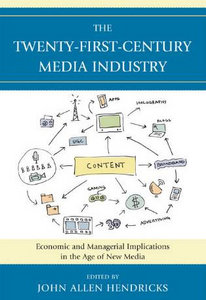 The Twenty-First-Century Media Industry: Economic and Managerial Implications in the Age of New Media (Studies in New Media) free download