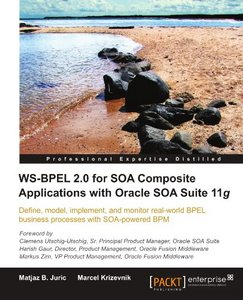 WS-BPEL 2.0 for SOA Composite Applications with Oracle SOA Suite 11g free download