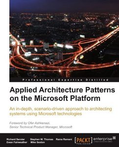 Applied Architecture Patterns on the Microsoft Platform free download