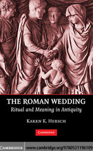 The Roman Wedding: Ritual and Meaning in Antiquity free download