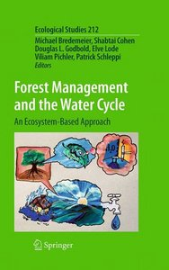 Forest Management and the Water Cycle: An Ecosystem-Based Approach (Ecological Studies) free download