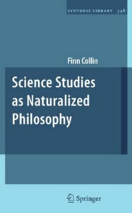 Science Studies as Naturalized Philosophy (Synthese Library) free download