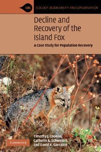 Decline and Recovery of the Island Fox: A Case Study for Population Recovery (Ecology, Biodiversity and Conservation) free download