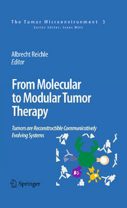 From Molecular to Modular Tumor Therapy: Tumors are Reconstructible Communicatively Evolving Systems free download