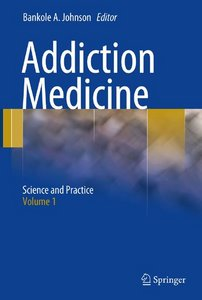 Addiction Medicine: Science and Practice, Volume 1 free download