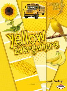 Yellow Everywhere (Lightning Bolt Books - Colors Everywhere) free download