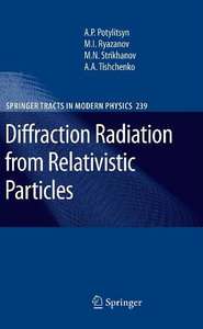 Diffraction Radiation from Relativistic Particles (Springer Tracts in Modern Physics) free download