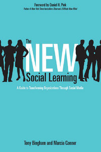 The New Social Learning: A Guide to Transforming Organizations Through Social Media free download