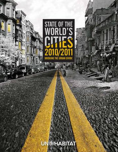 State of the World's Cities 2010/11: Bridging the Urban Divide free download