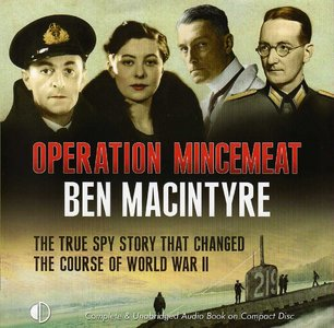 Operation Mincemeat: The True Spy Story That Changed the Course of World War II free download