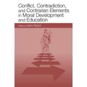 Conflict, Contradiction, and Contrarian Elements in Moral Development and Education free download