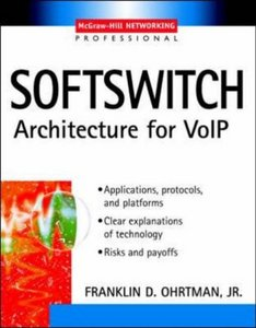 Softswitch : Architecture for VoIP free download