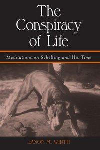 The Conspiracy of Life (Suny Series in Contemporary Continental Philosophy) free download