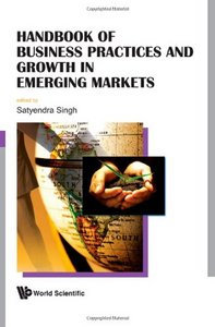 Handbook of Business Practices and Growth in Emerging Markets free download