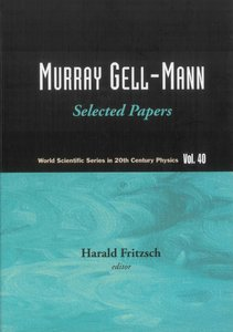 Murray Gell-mann: Selected Papers (World Scientific Series in 20th Century Physics) free download