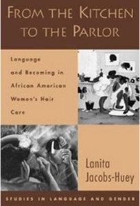 Lanita Jacobs-Huey - From the Kitchen to the Parlor: Language and Becoming in African American Women's Hair Care free download