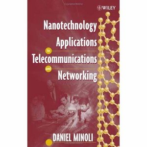 Nanotechnology Applications to Telecommunications and Networking free download