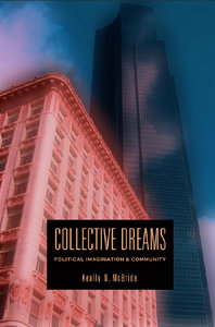 Keally D. Mcbride - Collective Dreams: Political Imagination Community free download
