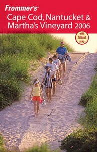 Frommer's Cape Cod, Nantucket Martha's Vineyard 2006 free download
