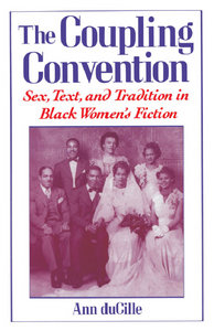 Ann DuCille - The Coupling Convention: Sex, Text, and Tradition in Black Women's Fiction free download