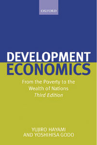 Yujiro Hayami, Yoshihisa Godo - Development Economics: From the Poverty to the Wealth of Nations free download
